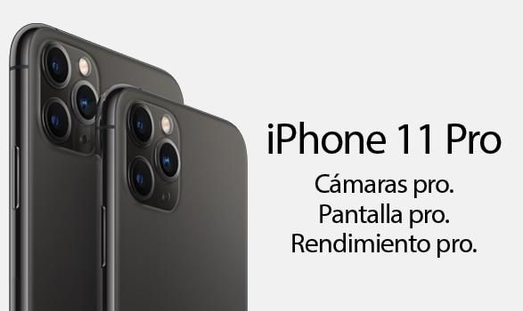 iPhone 11 Pro Cámaras pro. Pantalla pro. Rendimieno pro.