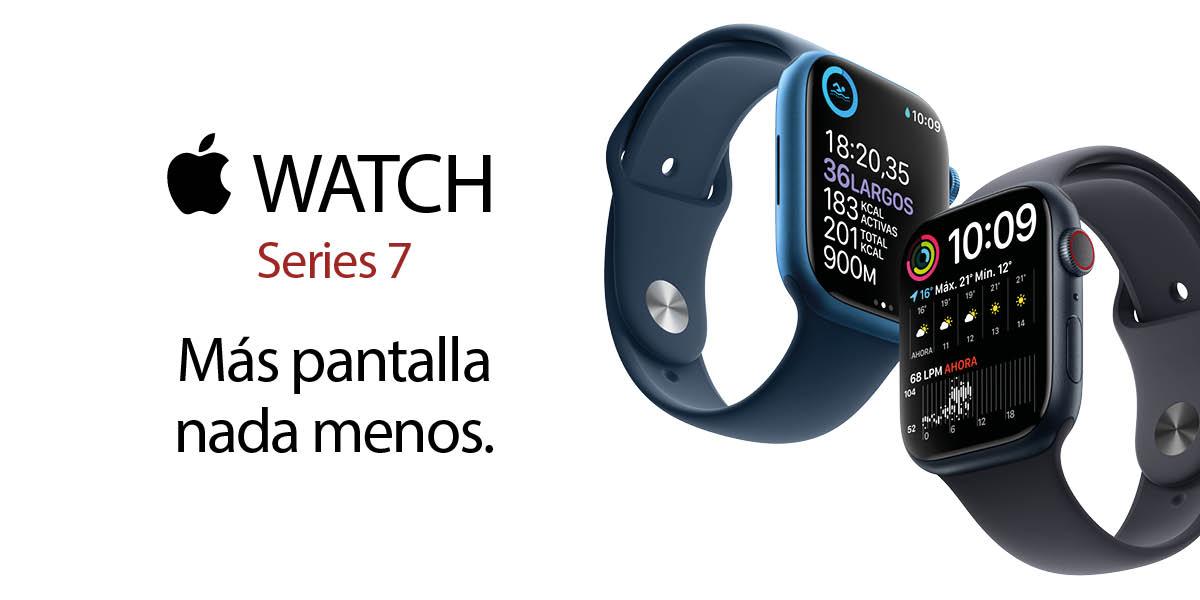 Apple Watch Serie 7. Mas pantalla nada menos